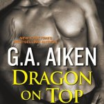 ARC Review: Dragon on Top (Dragon Kin 0.4) by G.A. Aiken