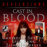 Revelations: Cast In Blood by Christine Sutton, Lisa Lane & Jaime Johnesee {Tour}