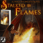 Stalked by Flames (Dragon's Breath #1) by Susan Illene {Tour} ~ Excerpt
