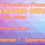 Guest Post: Fun facts about The Spellbound Characters (Lola James) ~ Excerpt/Giveaway
