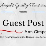 Guest Post: Ten Fun Facts About the Dragon Lore Series by Ann Gimpel ~ Excerpt(s)