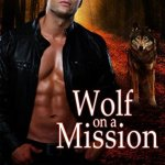 ARC Review: Wolf on a Mission (Salvation Pack #6) by N.J. Walters