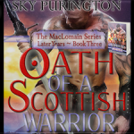 Oath of a Scottish Warrior (The MacLomain Series: Later Years, # 3) by Sky Purington ~ Giveaway/Excerpt