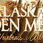 Release Blitz: Alaskan Den Men Series ~ Giveaway