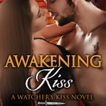 ARC Review: Awakening Kiss (Watcher's Kiss, #4) by Sharon Kay