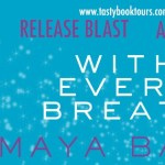 Release Blast: With Every Breath (Slow Burn #4) by Maya Banks ~ Excerpt