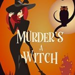 Review: Murder's a Witch (Beechwood Harbor Magic Mystery #1) by Danielle Garrett