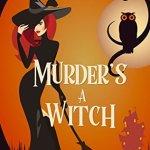Review: Murder's a Witch (Beechwood Harbor Magic Mystery #1) by Danielle Garrett