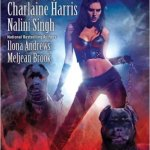 Review: Must Love Hellhounds (Guild Hunter #0.5, Kate Daniels #3.5, & The Guardians #5.5) by Charlaine Harris, Nalini Singh, Ilona Andrews & Meljean Brook