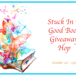 Stuck In A Good Book Giveaway Hop ~ Oct. 1st – Oct. 15th