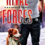 Review: Rival Forces (K-9 Rescue #4) by D.D. Ayres