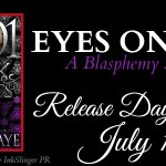 Release Day Launch: Eyes on You (Blasphemy #2.5)(1001 Dark Nights) by Laura Kaye ~ Excerpt
