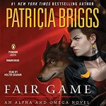 Audio Review: Fair Game (Alpha & Omega #3) by Patricia Briggs (Narrator: Holter Graham)