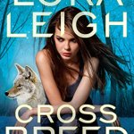 Review: Cross Breed (Breeds #23) by Lora Leigh