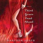 Audiobook Review: Third Grave Dead Ahead (Charley Davidson #3) by Darynda Jones (Narrator: Lorelei King)