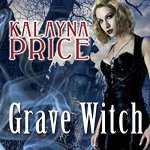 Audiobook Review: Grave Witch (Alex Craft #1) by Kalayna Price (Narrator: Emily Durante)