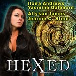 Audiobook Review: Hexed by Ilona Andrews, Yasmine Galenorn, Allyson James, Jeanne C. Stein