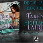 It's Release Day! Taken by a Highland Laird by Sky Purington ~ Giveaway/Excerpt