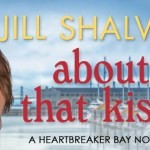 About That Kiss (Heartbreaker Bay #5) by Jill Shalvis (Tour)