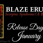 It's Release Day! Blaze Erupting (Scorpius Syndrome #4.5) by Rebecca Zanetti ~ Excerpt