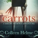 Audiobook Review: Carrots (Shelby Nichols #1) by Colleen Helme (Narrator: Wendy Tremont King)