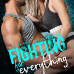 ARC Review: Fighting for Everything (Warrior Fight Club #1) by Laura Kaye