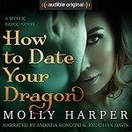 Audio Review: How to Date Your Dragon (Mystic Bayou #1) by Molly Harper (Narrators: Amanda Ronconi & Jonathan Davis)