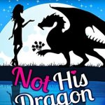 Review: Not His Dragon (Not This #1) by Annie Nicholas