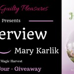 Interview: Mary Karlik (Magic Harvest) ~ #BookTour #YoungAdult