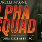 Alpha Squad: Complete Audio Collection by Lorelei Moone (Audiobook Tour) ~ #Excerpt