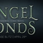 It's Release Day! Angel Bonds (Immortal Curse) by Lexi C. Foss ~ #Excerpt