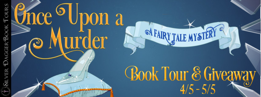 Once Upon A Murder (A Fairy Tale Mystery #1) by D.E. Dennis ~ #BookTour #Giveaway
