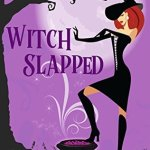 Review: Witch Slapped (Beechwood Harbor Magic Mystery #3) by Danielle Garrett