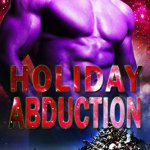 Review: Holiday Abduction (Alien Abduction #6) by Eve Langlais