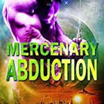 Review: Mercenary Abduction (Alien Abduction #4) by Eve Langlais