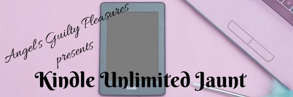 Kindle Unlimited Jaunt [1] | Angel's Guilty Pleasures