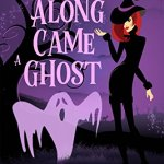 Review: Along Came a Ghost (Beechwood Harbor Magic Mystery #4.5) by Danielle Garrett