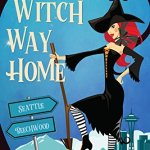 Review: Witch Way Home (Beechwood Harbor Magic Mystery #4) by Danielle Garrett