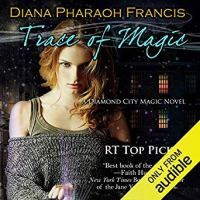 Audiobook Review: Trace of Magic (Diamond City Magic #1) by Diana Pharaoh Francis (Narrator: Elizabeth Phillips)