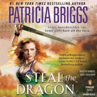 Audiobook Review: Steal the Dragon (Sianim #2) by Patricia Briggs (Narrator: Jennifer James Bradshaw)