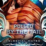Review: Pulled by the Tail (Celestial Mates)(Tail and Claw #2) by Nancey Cummings