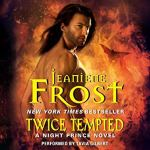Audiobook Review: Twice Tempted (Night Prince #2) by Jeaniene Frost (Narrator: Tavia Gilbert)