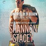 Audiobook Review: Controlled Burn (Boston Fire #2) by Shannon Stacey (Narrator: Tatiana Sokolov)
