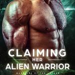 Review: Claiming Her Alien Warrior (Warriors of the Lathar, #2) by Mina Carter