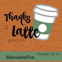 Thanks a Latte Giveaway Hop ~ Oct. 16th - 31st