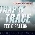 Trap 'N Trace (Federal K-9) by Tee O'Fallon ~ #BookTour #Excerpt