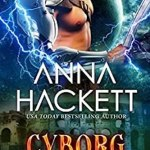 Review: Cyborg (Galactic Gladiators #10) by Anna Hackett