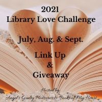 2021 July, Aug. & Sept. Library Love Challenge Link Up & Giveaway