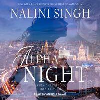 🎧 Audiobook Review: Alpha Night (Psy-Changeling Trinity #4) by Nalini Singh (Narrator: Angela Dawe)