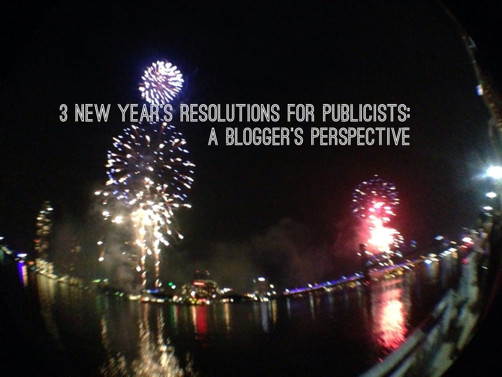 3 New Year S Resolutions For Publicists A Blogger S Perspective